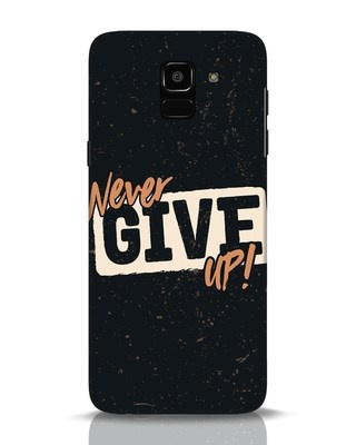 Shop Never Give Up Samsung Galaxy J6 Mobile Cover-Front