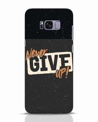 Shop Never Give Up Samsung Galaxy S8 Plus Mobile Cover-Front