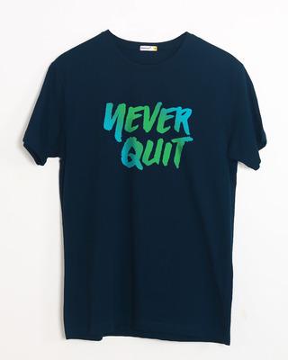 Never Quit Half Sleeve T-Shirt