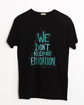 Buy No Education Half Sleeve T-Shirt Online India @ Bewakoof.com