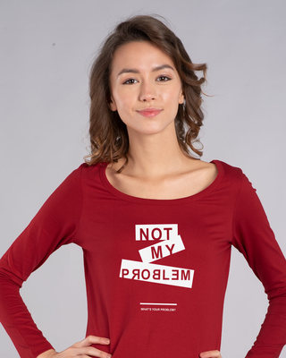 Shop Not My Problem Scoop Neck Full Sleeve T-Shirt-Front