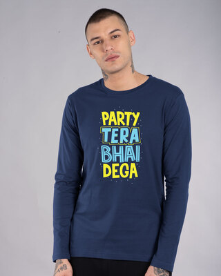 Shop Party Tera Bhai Dega Full Sleeve T-Shirt-Front