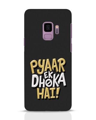 Shop Pyaar Ek Dhoka Hai Samsung Galaxy S9 Mobile Cover-Front