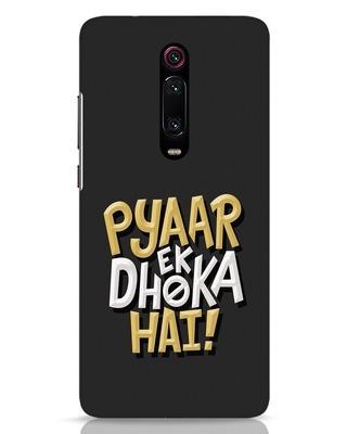 Shop Pyaar Ek Dhoka Hai Xiaomi Redmi K20 Mobile Cover-Front