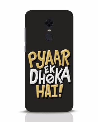 Shop Pyaar Ek Dhoka Hai Xiaomi Redmi Note 5 Mobile Cover-Front