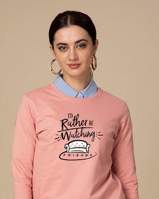 Shop Rather Be Watching Friends Fleece Light Sweatshirt (FRL)-Front