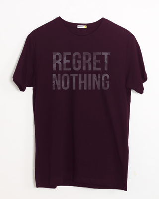 Shop Regret Nothing Half Sleeve T-Shirt-Front