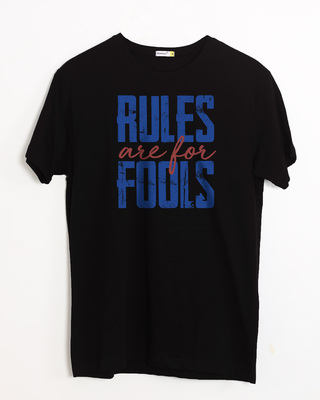 Buy Rules Are For Fools Half Sleeve T-Shirt Online India @ Bewakoof.com