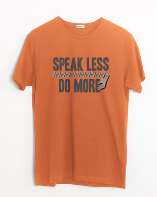 Shop Speak Less Do More Half Sleeve T-Shirt-Front