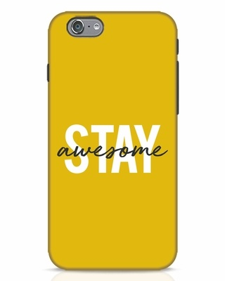 Shop Stay Awesome iPhone 6 Mobile Cover-Front