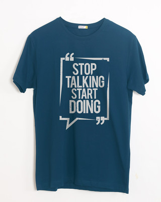 Shop Stop Talking Half Sleeve T-Shirt-Front