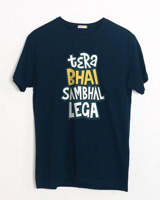 Buy Tera Bhai Sambhal Lega Half Sleeve T-Shirt Online India @ Bewakoof.com