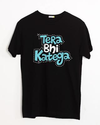 Shop Tera Bhi Katega Half Sleeve T-Shirt-Front