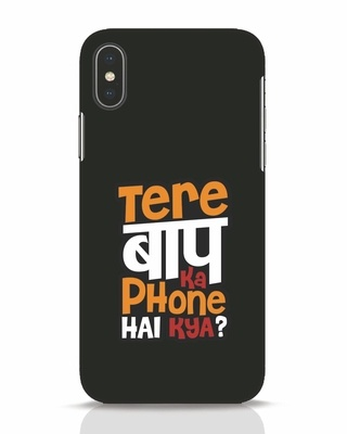 Shop Tere Baap Ka Phone Hai Kya iPhone X Mobile Cover-Front