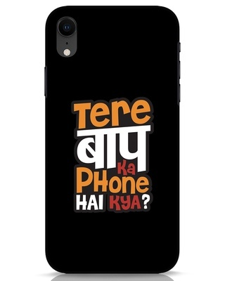 Shop Tere Baap Ka Phone Hai Kya iPhone XR Mobile Cover-Front