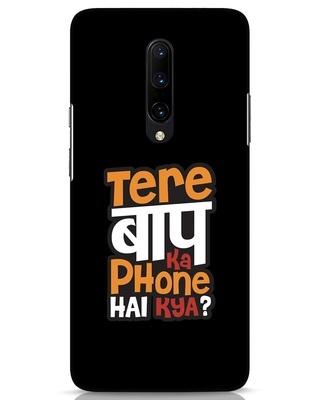 Shop Tere Baap Ka Phone Hai Kya OnePlus 7 Pro Mobile Cover-Front