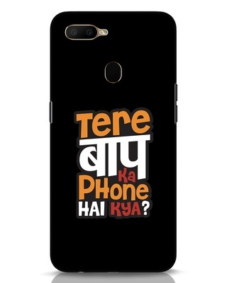 Shop Tere Baap Ka Phone Hai Kya Oppo A5s Mobile Cover-Front