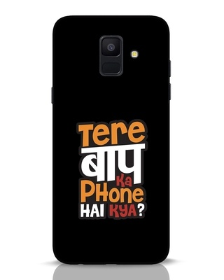 Shop Tere Baap Ka Phone Hai Kya Samsung Galaxy A6 2018 Mobile Cover-Front