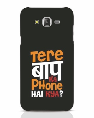 Shop Tere Baap Ka Phone Hai Kya Samsung Galaxy J7 Mobile Cover-Front