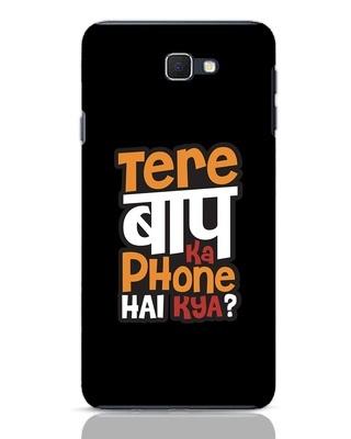 Shop Tere Baap Ka Phone Hai Kya Samsung Galaxy J7 Prime Mobile Cover-Front