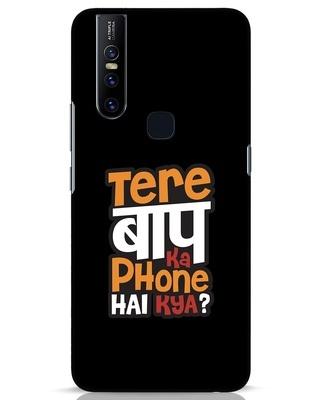 Shop Tere Baap Ka Phone Hai Kya Vivo V15 Mobile Cover-Front