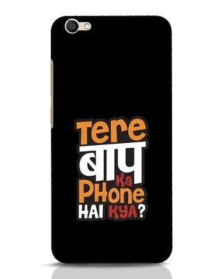 Shop Tere Baap Ka Phone Hai Kya Vivo V5 Mobile Cover-Front