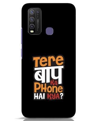 Shop Tere Baap Ka Phone Hai Kya Vivo Y50 Mobile Cover-Front