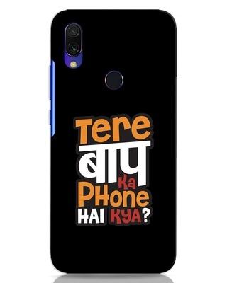 Shop Tere Baap Ka Phone Hai Kya Xiaomi Redmi 7 Mobile Cover-Front