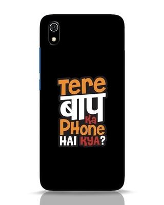 Shop Tere Baap Ka Phone Hai Kya Xiaomi Redmi 7A Mobile Cover-Front