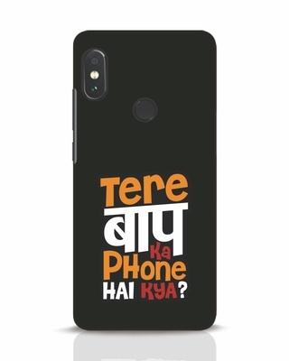 Shop Tere Baap Ka Phone Hai Kya Xiaomi Redmi Note 5 Pro Mobile Cover-Front