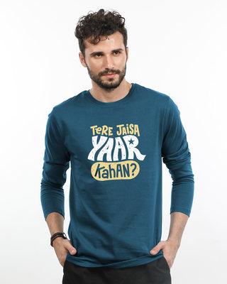Shop Tere Jaisa Yaar Kaha? Full Sleeve T-Shirt-Front