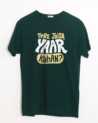 Buy Tere Jaisa Yaar Kaha? Half Sleeve T-Shirt Online India @ Bewakoof.com