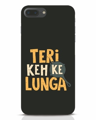 Shop Teri Keh Ke Lunga iPhone 7 Plus Mobile Cover-Front