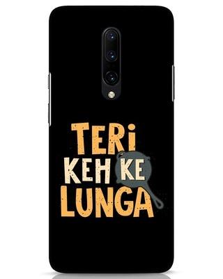 Shop Teri Keh Ke Lunga OnePlus 7 Pro Mobile Cover-Front