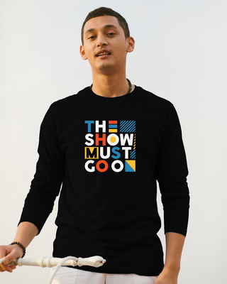 Shop The Show Must Go On Full Sleeve T-Shirt Black-Front
