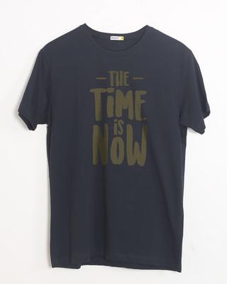 Buy The Time Is Now Half Sleeve T-Shirt Online India @ Bewakoof.com