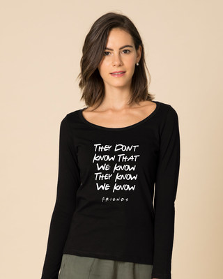 Shop They Don't Know Friends Scoop Neck Full Sleeve T-Shirt (FRL)-Front