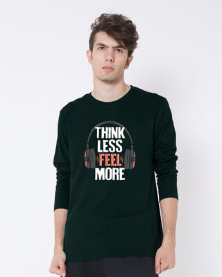 Shop Think Less Feel More Full Sleeve T-Shirt-Front