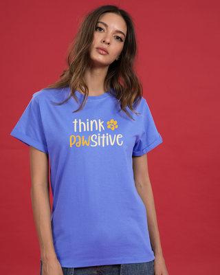 Shop Think Pawsitive Boyfriend T-Shirt-Front