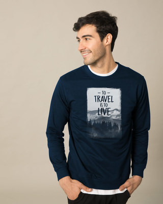Shop To Travel Is To Live Sweatshirt-Front