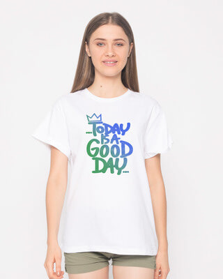 Shop Today Is A Good Day Boyfriend T-Shirt-Front