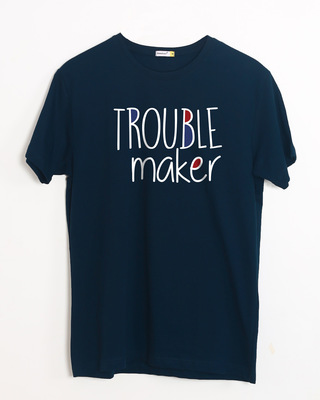 Buy Trouble Maker Typography Half Sleeve T-Shirt Online India @ Bewakoof.com