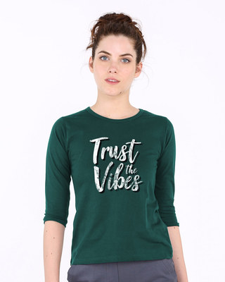 Shop Trust The Vibes Round Neck 3/4th Sleeve T-Shirt-Front