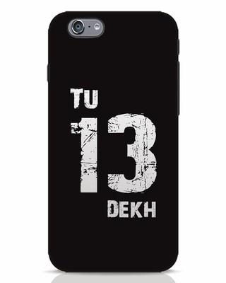 Shop Tu 13 Dekh iPhone 6s Mobile Cover-Front