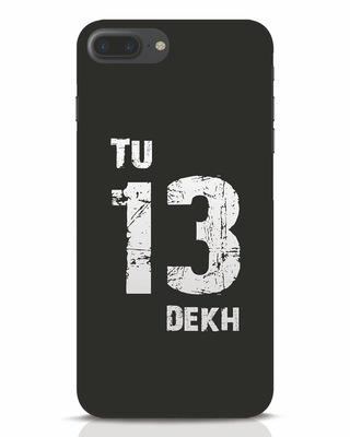 Shop Tu 13 Dekh iPhone 7 Plus Mobile Cover-Front
