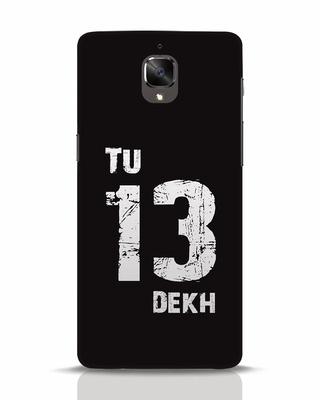 Shop Tu 13 Dekh OnePlus 3T Mobile Cover-Front