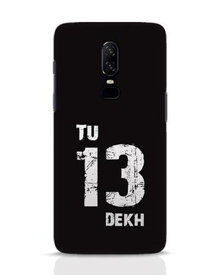Shop Tu 13 Dekh OnePlus 6 Mobile Cover-Front