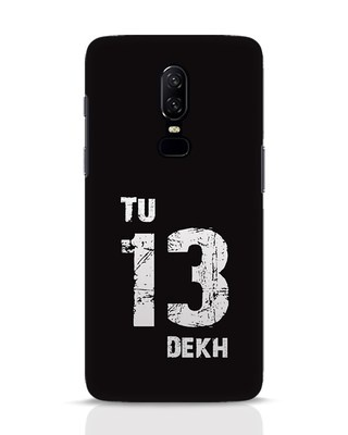Shop Tu 13 Dekh OnePlus 6 Mobile Cover-Front