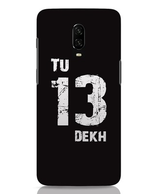 Shop Tu 13 Dekh OnePlus 6T Mobile Cover-Front