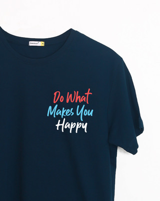 Shop What Makes You Happy Half Sleeve T-Shirt-Front